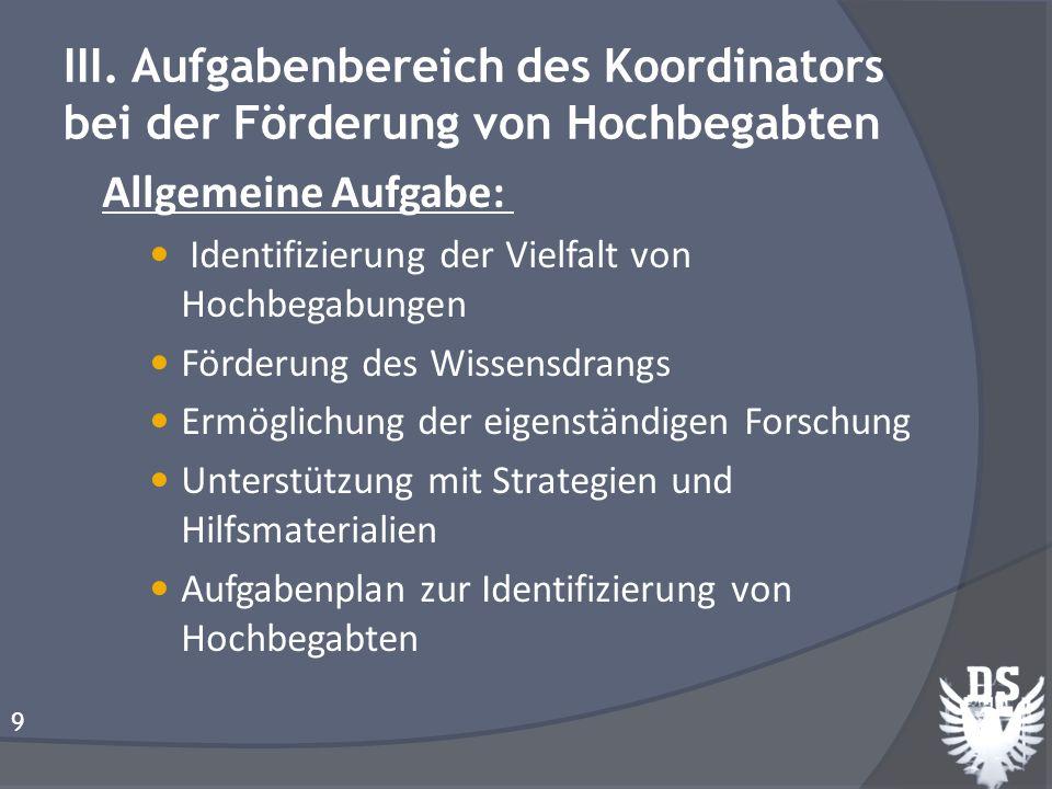 III. Aufgabenbereich des Koordinators bei der Förderung von Hochbegabten