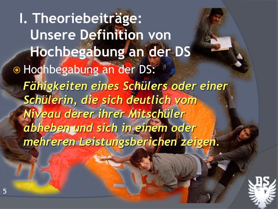 I. Theoriebeiträge: Unsere Definition von Hochbegabung an der DS