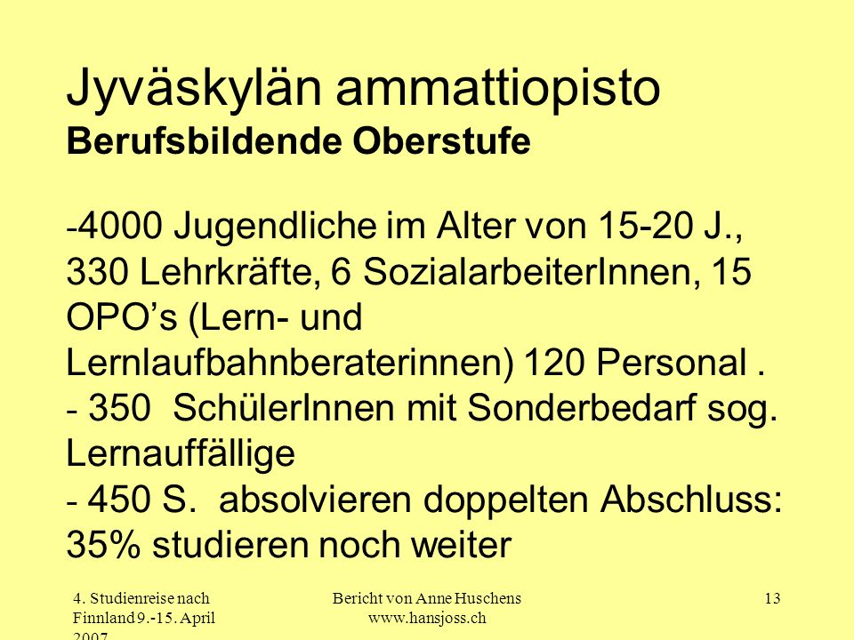 Bericht von Anne Huschens www.hansjoss.ch