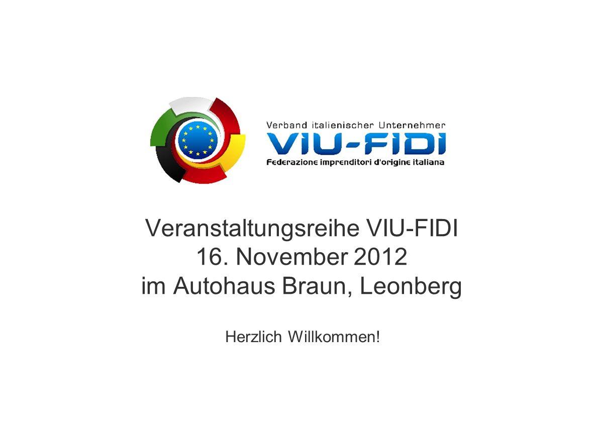 Gliederung Veranstaltungsreihe VIU-FIDI 16. November 2012 im Autohaus Braun, Leonberg.