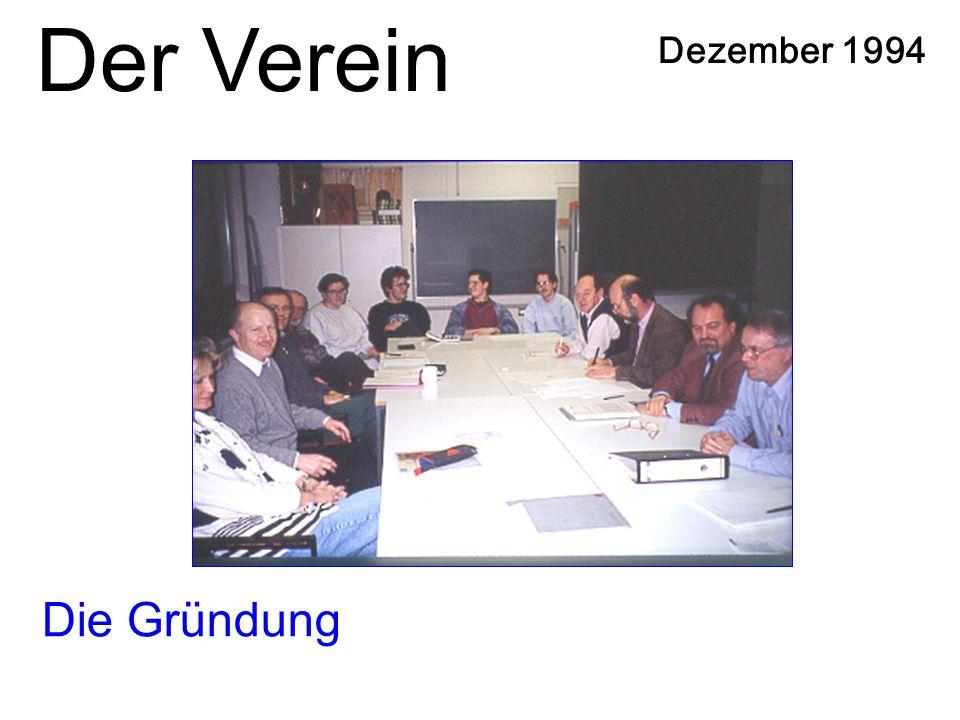 Der Verein Dezember 1994 Die Gründung