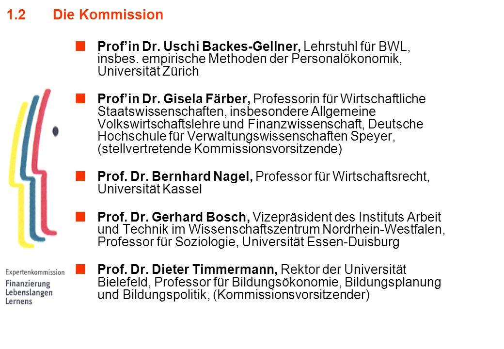 1.2 Die Kommission Prof'in Dr. Uschi Backes-Gellner, Lehrstuhl für BWL, insbes. empirische Methoden der Personalökonomik, Universität Zürich.