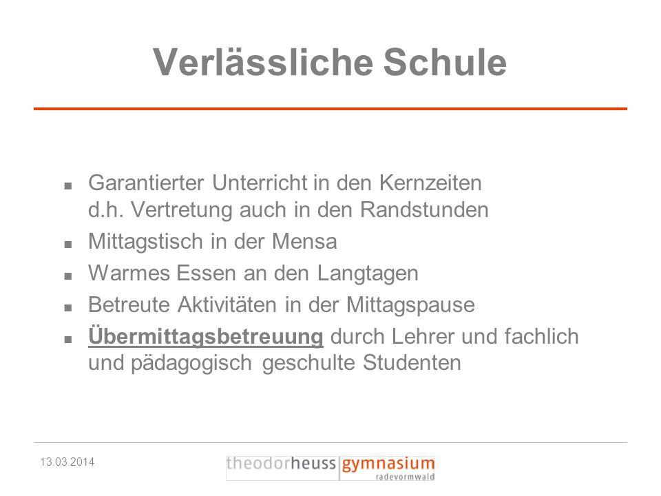 Verlässliche Schule Garantierter Unterricht in den Kernzeiten d.h. Vertretung auch in den Randstunden.