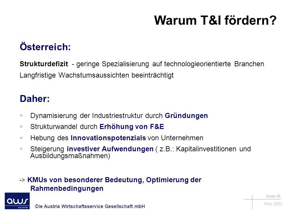 Warum T&I fördern Österreich: Daher: