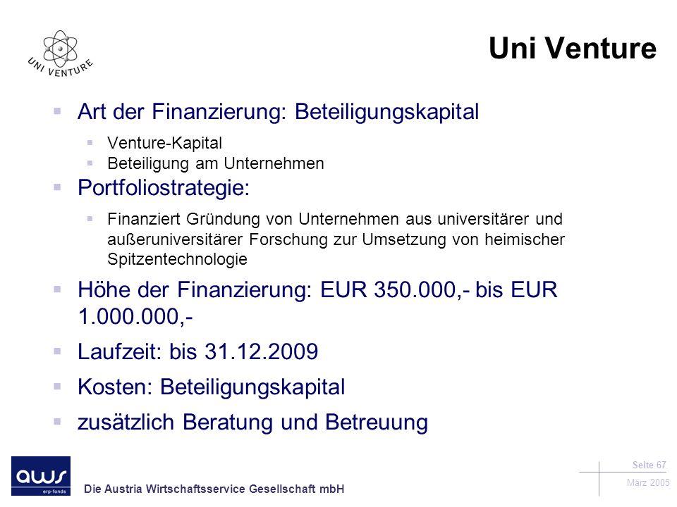 Uni Venture Art der Finanzierung: Beteiligungskapital