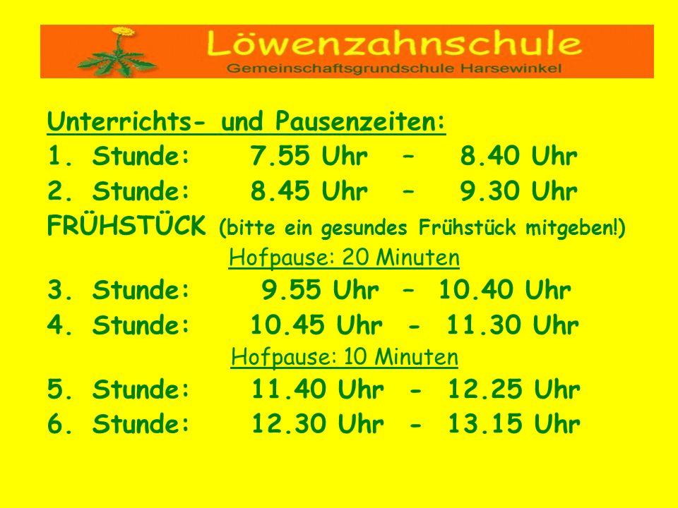 Unterrichts- und Pausenzeiten: Stunde: 7.55 Uhr – 8.40 Uhr