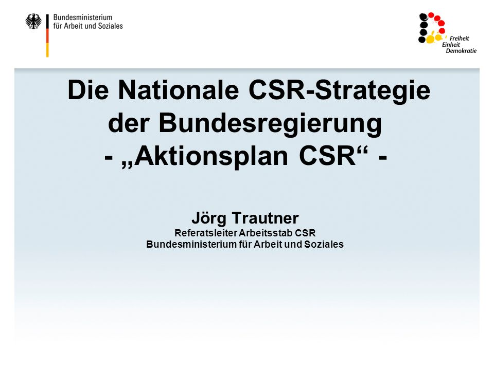 "Die Nationale CSR-Strategie der Bundesregierung - ""Aktionsplan CSR -"