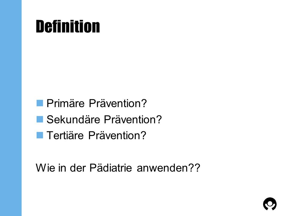 Definition Primäre Prävention Sekundäre Prävention