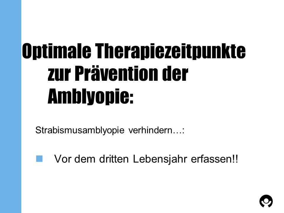 Optimale Therapiezeitpunkte zur Prävention der Amblyopie: