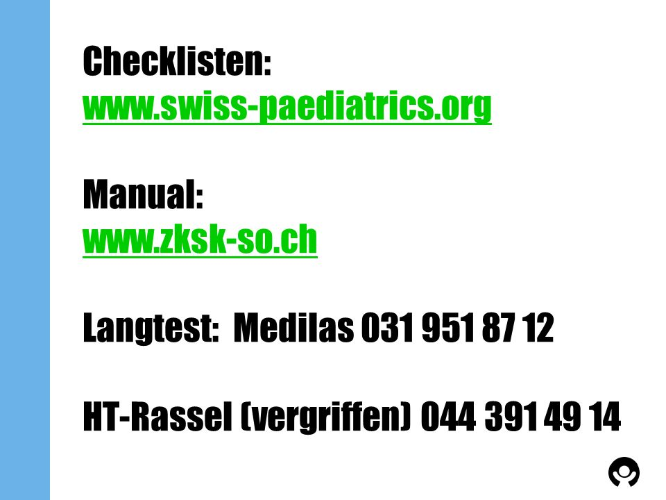Checklisten: www. swiss-paediatrics. org Manual: www. zksk-so