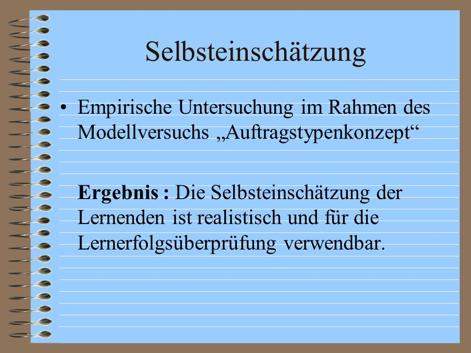 """Selbsteinschätzung Empirische Untersuchung im Rahmen des Modellversuchs """"Auftragstypenkonzept"""
