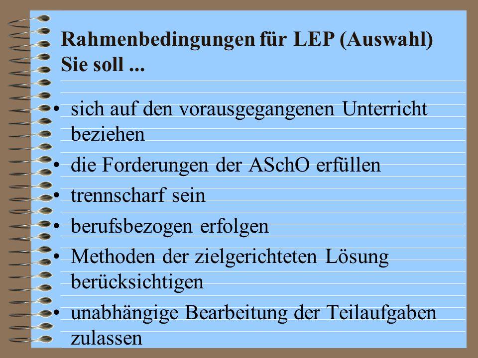 Rahmenbedingungen für LEP (Auswahl) Sie soll ...