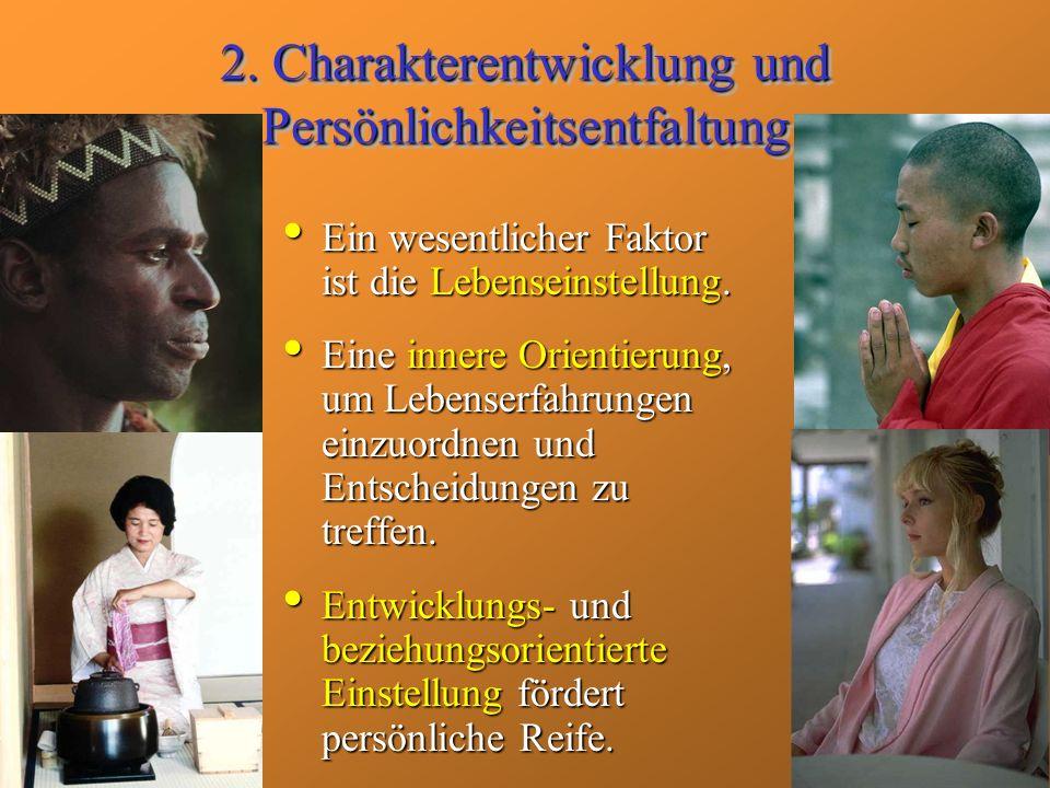 2. Charakterentwicklung und Persönlichkeitsentfaltung