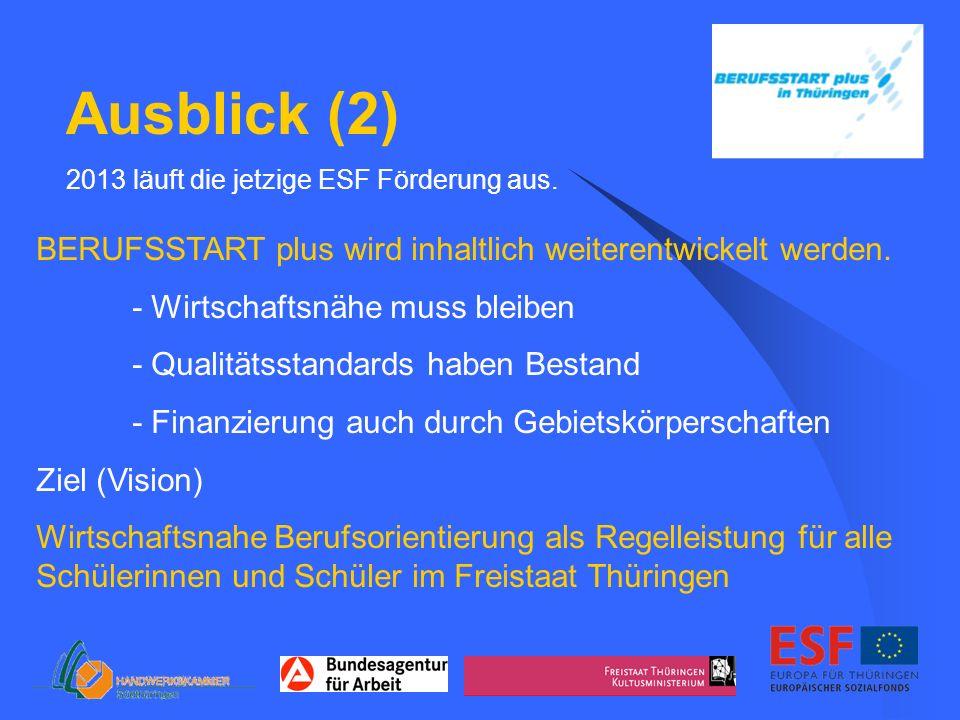 Ausblick (2) BERUFSSTART plus wird inhaltlich weiterentwickelt werden.