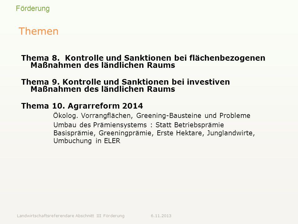 Themen Thema 8. Kontrolle und Sanktionen bei flächenbezogenen Maßnahmen des ländlichen Raums.