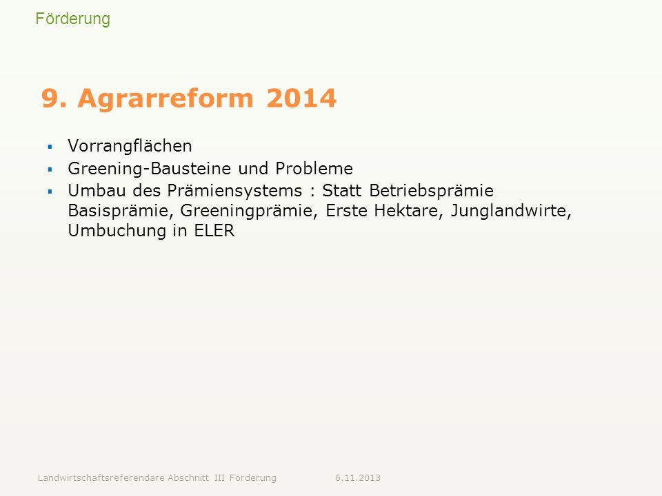 9. Agrarreform 2014 Vorrangflächen Greening-Bausteine und Probleme