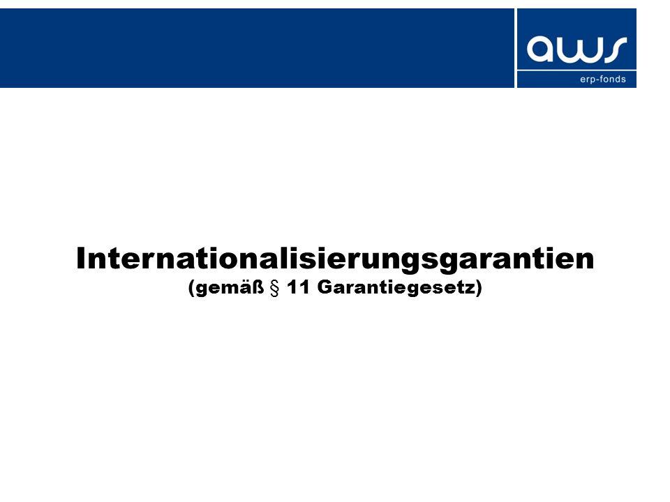 Internationalisierungsgarantien (gemäß § 11 Garantiegesetz)