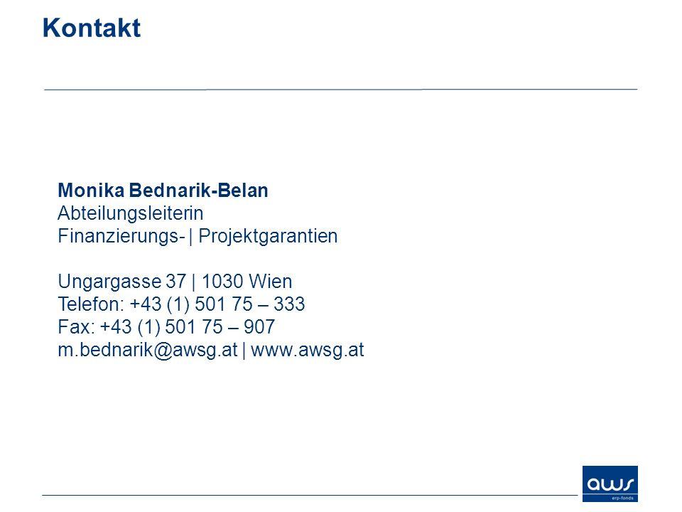 Kontakt Monika Bednarik-Belan Abteilungsleiterin Finanzierungs- | Projektgarantien Ungargasse 37 | 1030 Wien Telefon: +43 (1) 501 75 – 333.