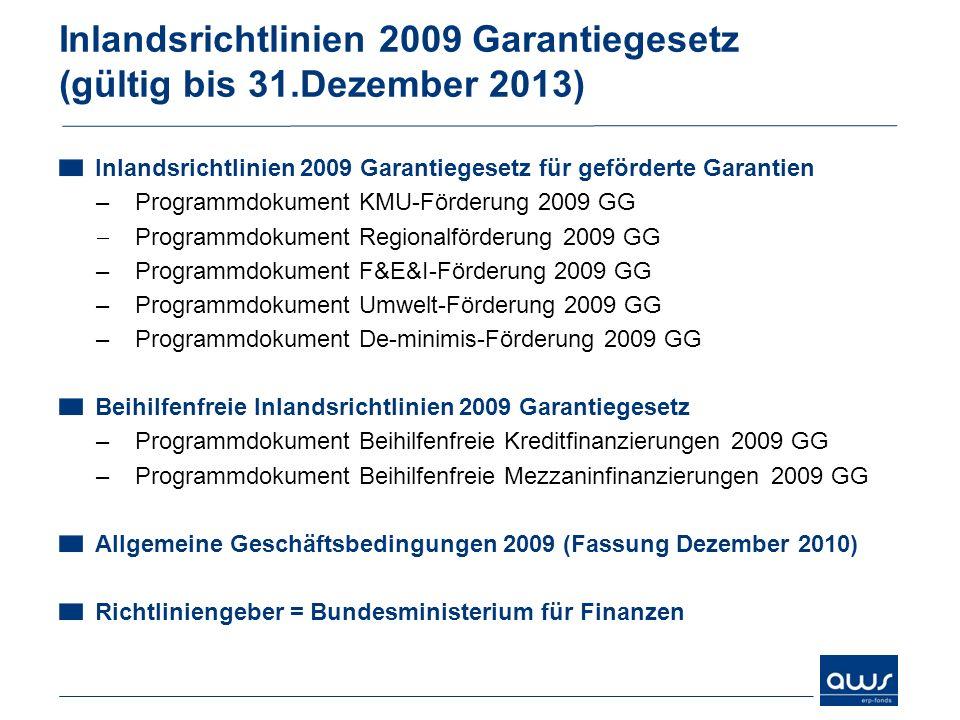 Inlandsrichtlinien 2009 Garantiegesetz (gültig bis 31.Dezember 2013)