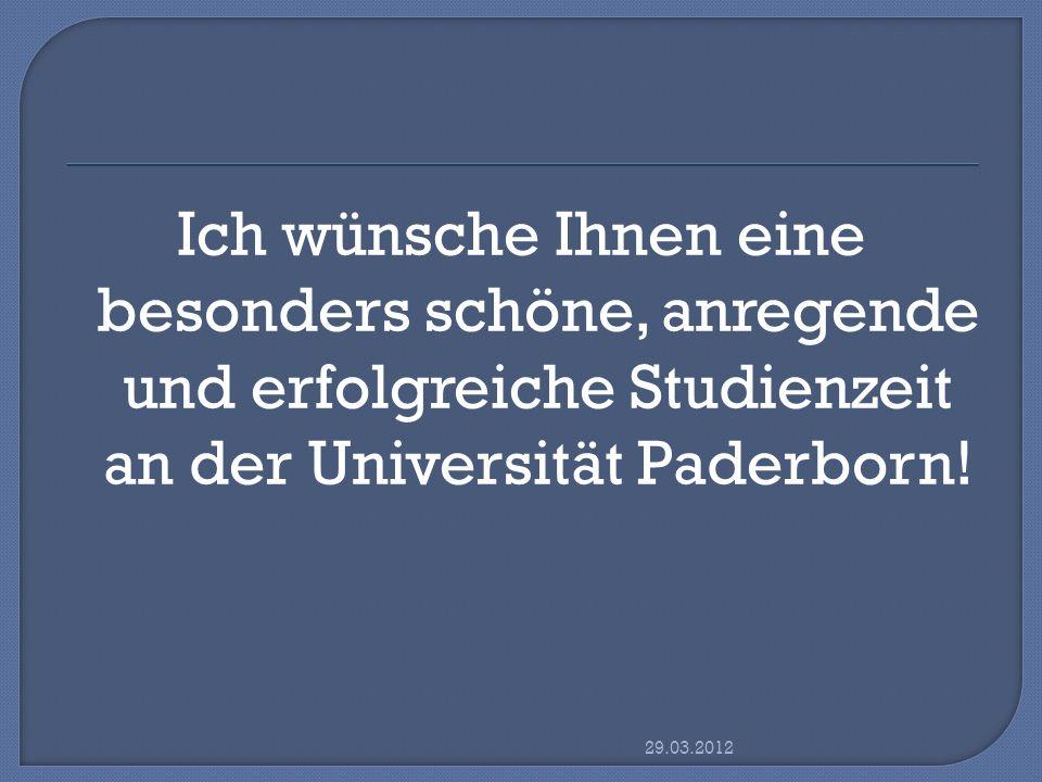 Ich wünsche Ihnen eine besonders schöne, anregende und erfolgreiche Studienzeit an der Universität Paderborn!