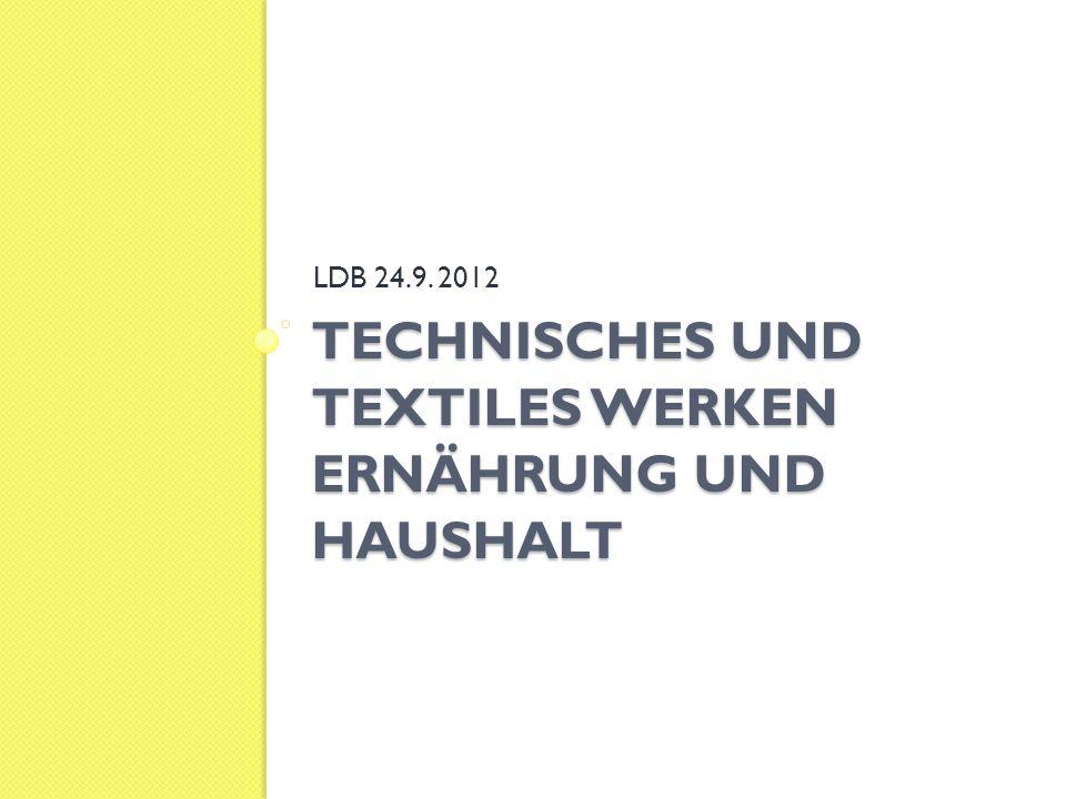 Technisches und Textiles Werken Ernährung und Haushalt