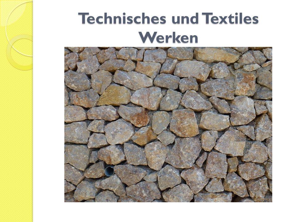 Technisches und Textiles Werken
