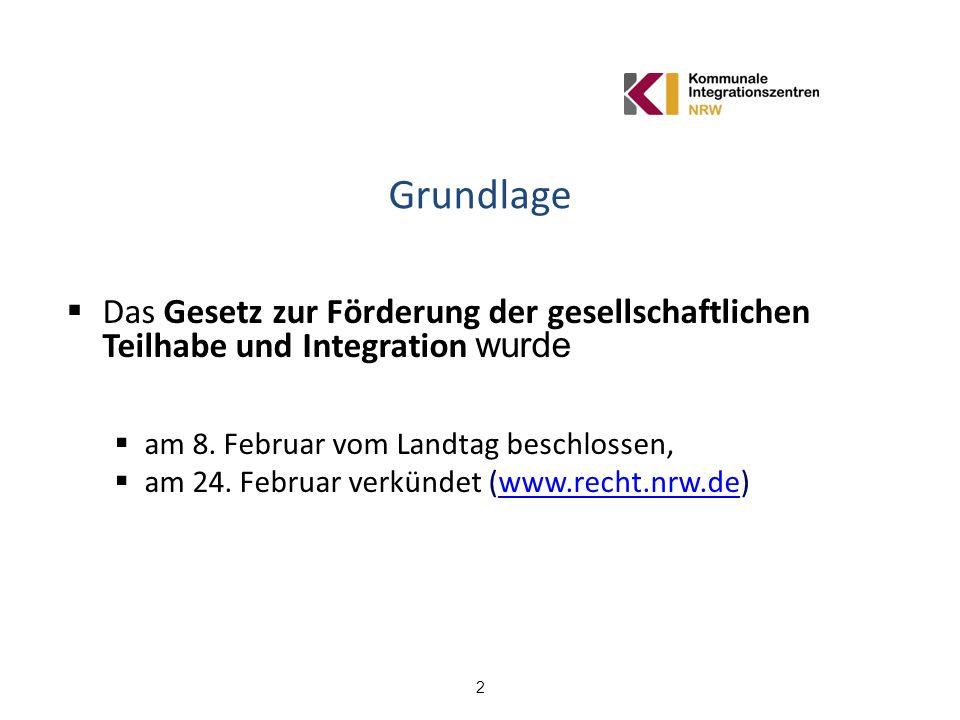Grundlage Das Gesetz zur Förderung der gesellschaftlichen Teilhabe und Integration wurde. am 8. Februar vom Landtag beschlossen,