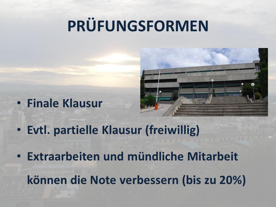 PRÜFUNGSFORMEN Finale Klausur Evtl. partielle Klausur (freiwillig)