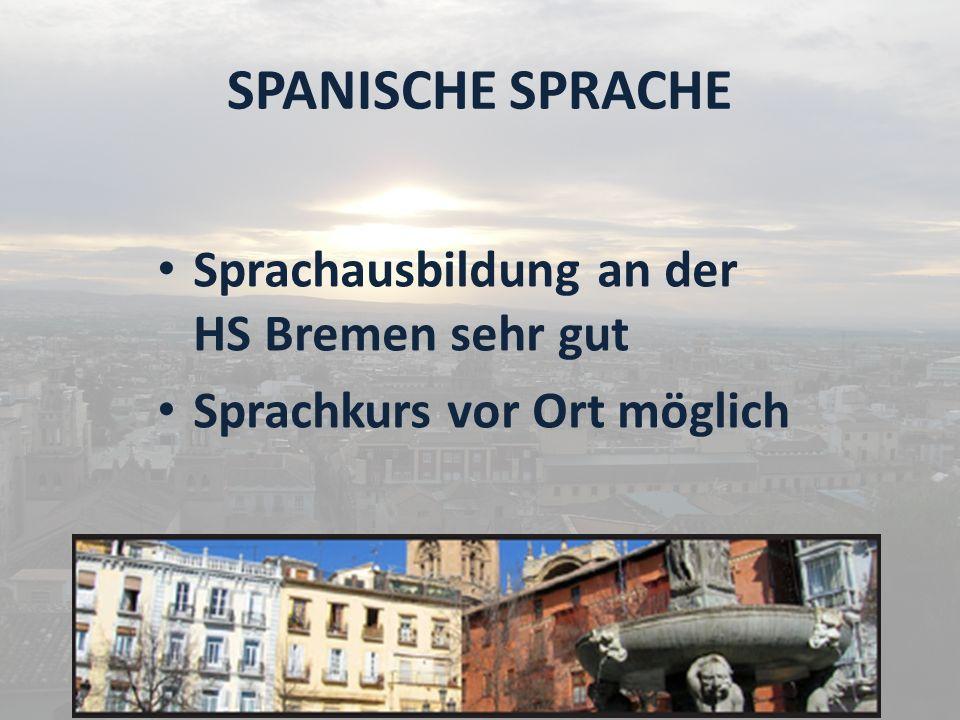 SPANISCHE SPRACHE Sprachausbildung an der HS Bremen sehr gut