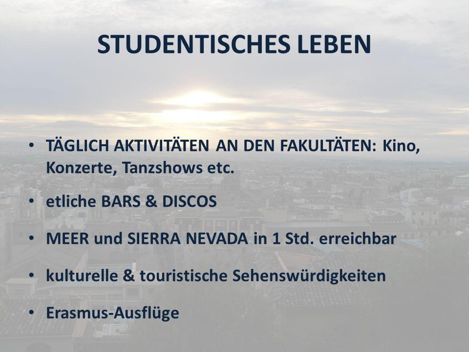 STUDENTISCHES LEBEN TÄGLICH AKTIVITÄTEN AN DEN FAKULTÄTEN: Kino, Konzerte, Tanzshows etc. etliche BARS & DISCOS.