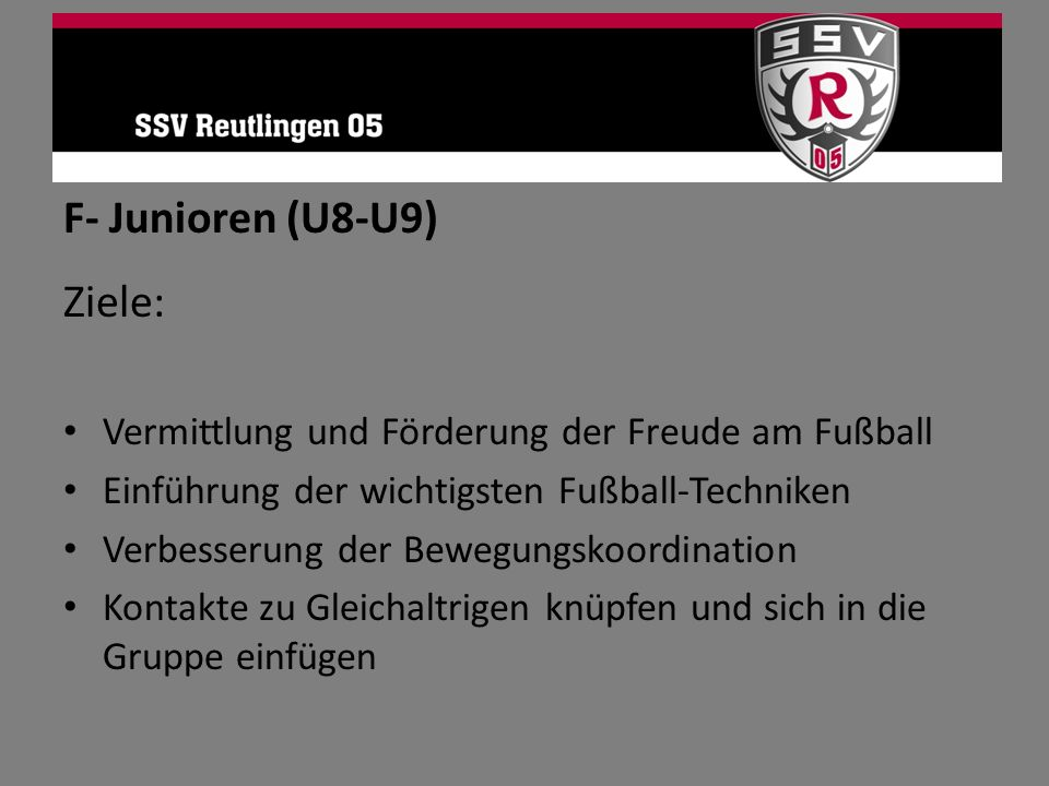 F- Junioren (U8-U9) Ziele: