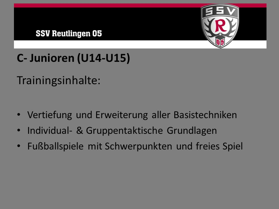 C- Junioren (U14-U15) Trainingsinhalte: