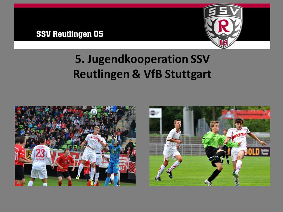 5. Jugendkooperation SSV Reutlingen & VfB Stuttgart