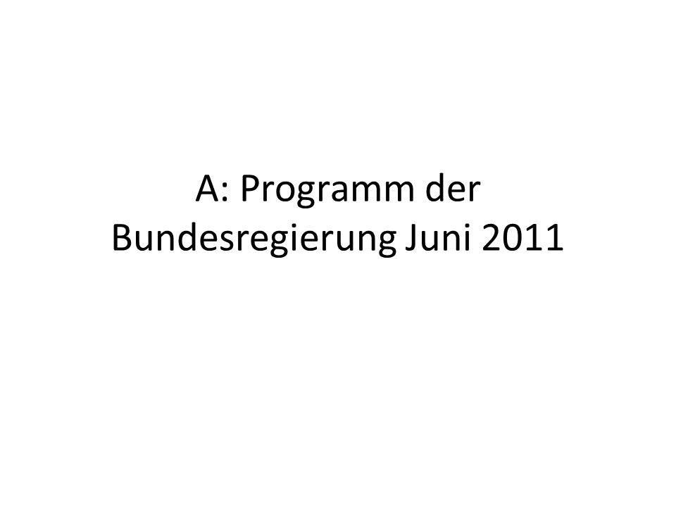 A: Programm der Bundesregierung Juni 2011