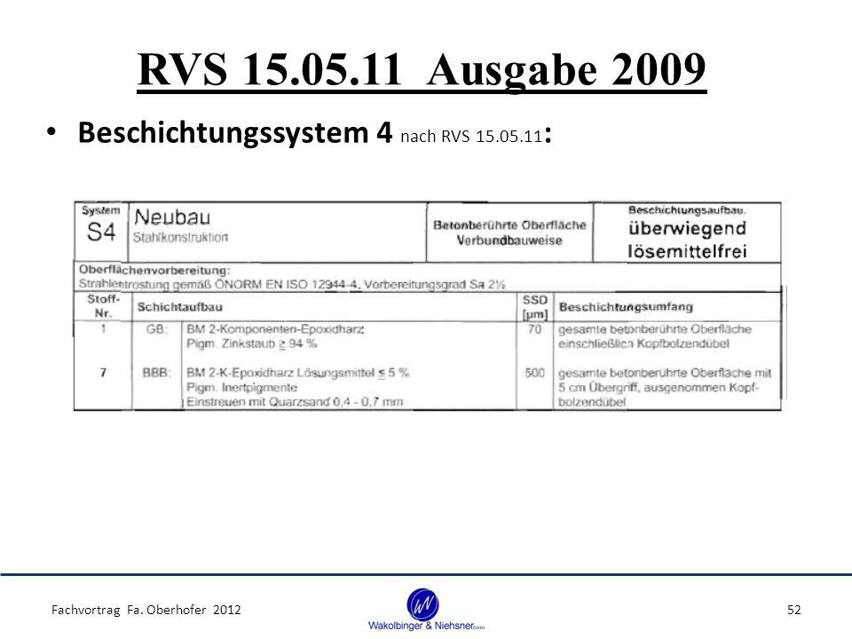 RVS 15.05.11 Ausgabe 2009 Beschichtungssystem 4 nach RVS 15.05.11: