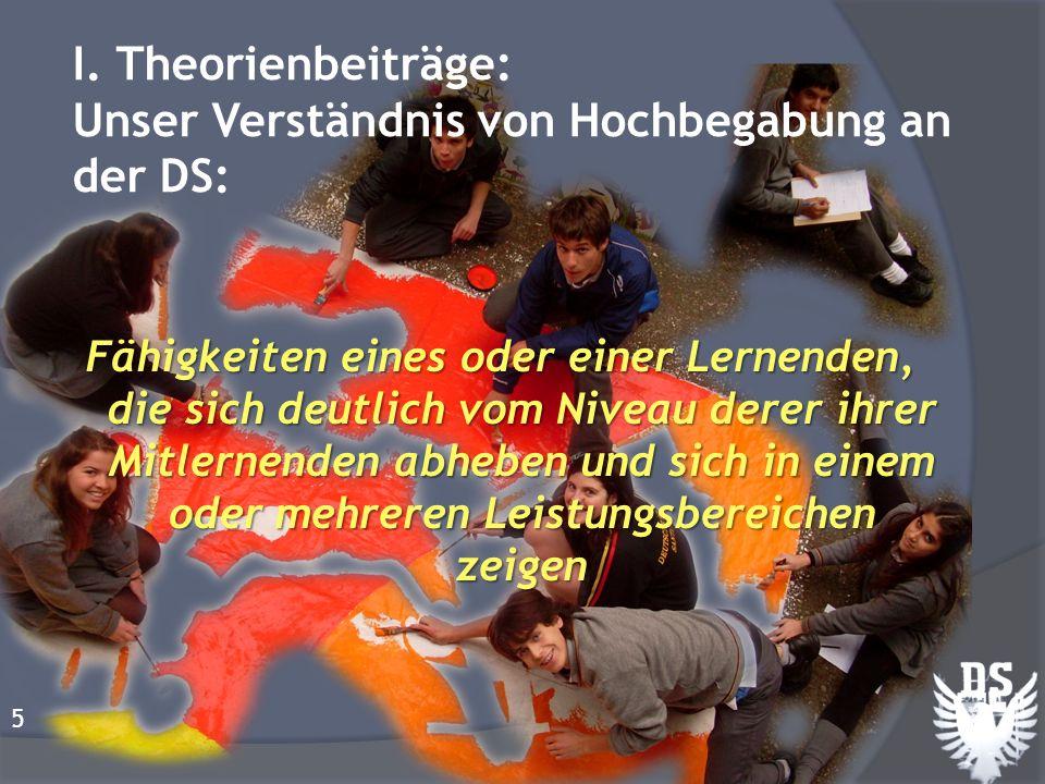 I. Theorienbeiträge: Unser Verständnis von Hochbegabung an der DS: