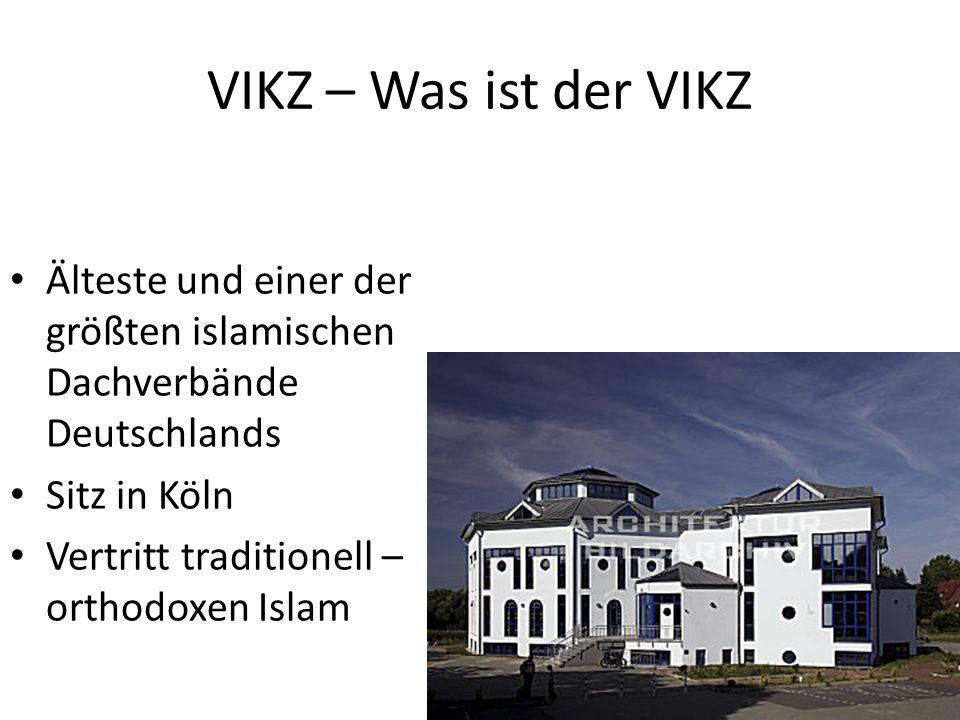 VIKZ – Was ist der VIKZÄlteste und einer der größten islamischen Dachverbände Deutschlands. Sitz in Köln.