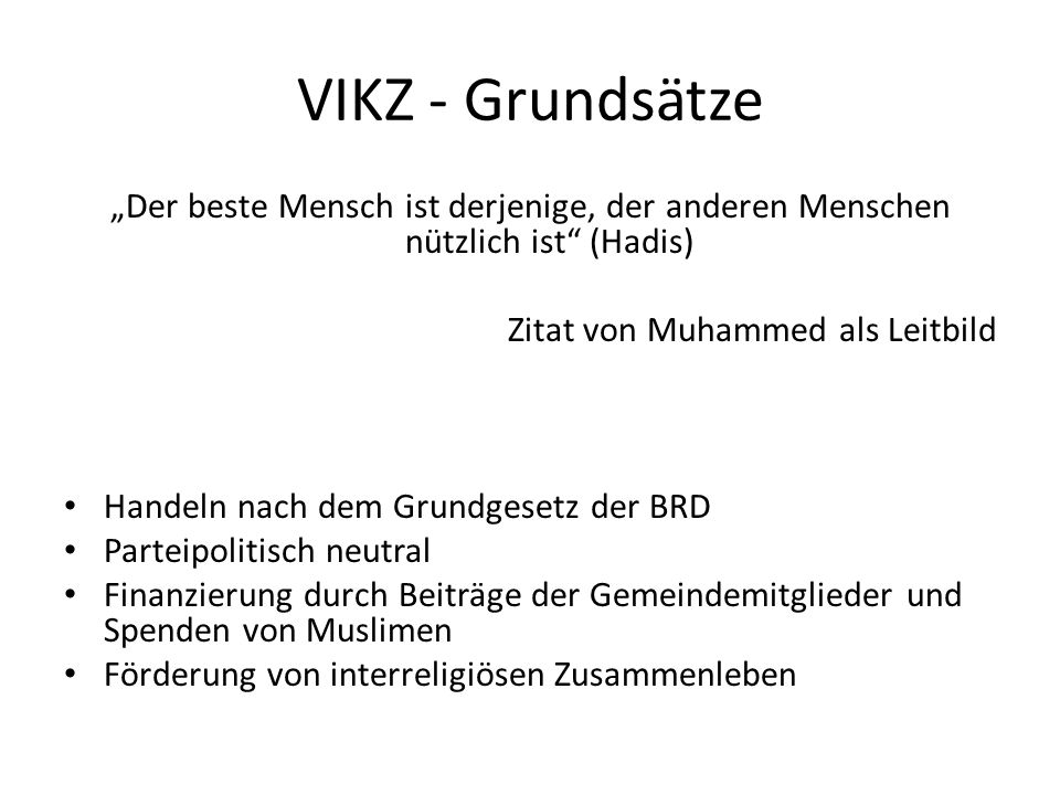 """VIKZ - Grundsätze """"Der beste Mensch ist derjenige, der anderen Menschen nützlich ist (Hadis) Zitat von Muhammed als Leitbild."""