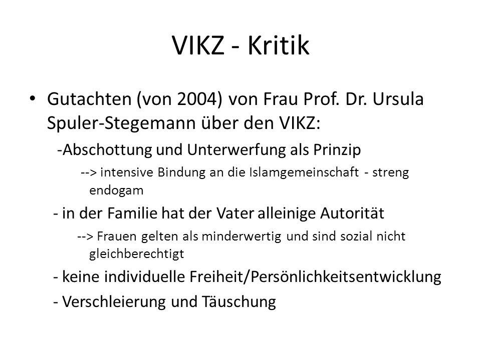VIKZ - Kritik Gutachten (von 2004) von Frau Prof. Dr. Ursula Spuler-Stegemann über den VIKZ: -Abschottung und Unterwerfung als Prinzip.