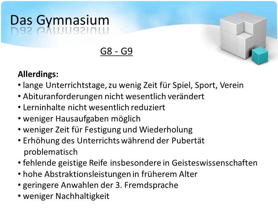 Das Gymnasium G8 - G9 Allerdings: