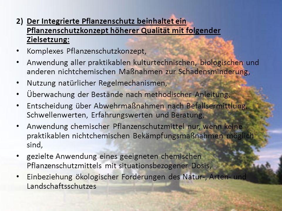 2) Der Integrierte Pflanzenschutz beinhaltet ein Pflanzenschutzkonzept höherer Qualität mit folgender Zielsetzung: