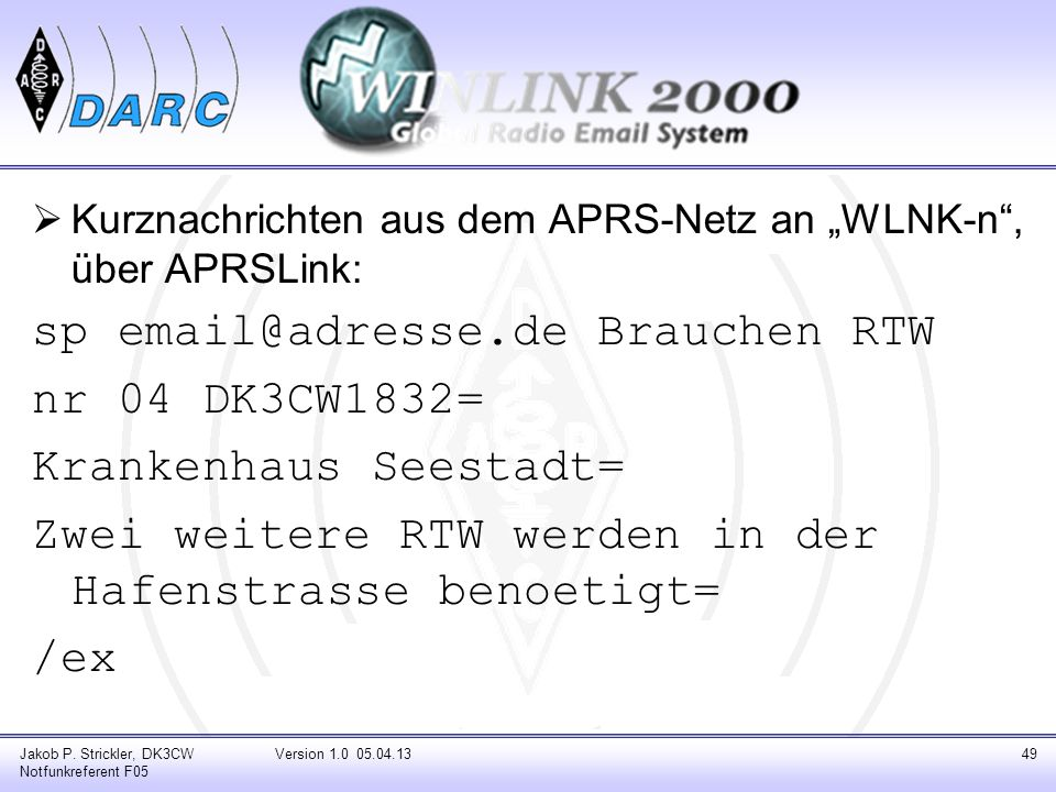sp email@adresse.de Brauchen RTW nr 04 DK3CW1832=
