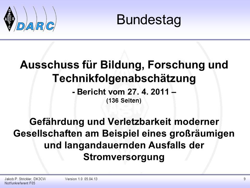 BundestagAusschuss für Bildung, Forschung und Technikfolgenabschätzung. - Bericht vom 27. 4. 2011 – (136 Seiten)