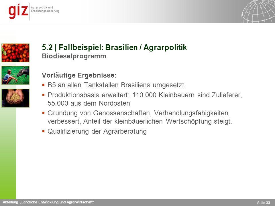 5.2 | Fallbeispiel: Brasilien / Agrarpolitik Biodieselprogramm