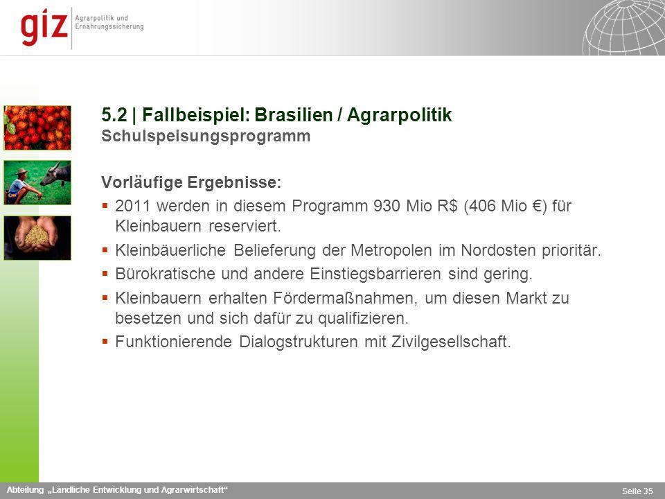 5.2 | Fallbeispiel: Brasilien / Agrarpolitik Schulspeisungsprogramm