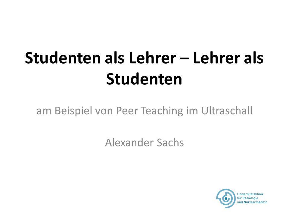 Studenten als Lehrer – Lehrer als Studenten