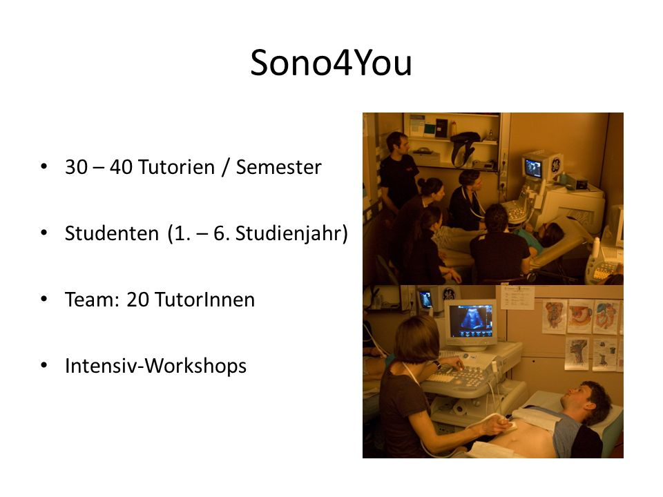 Sono4You 30 – 40 Tutorien / Semester Studenten (1. – 6. Studienjahr)
