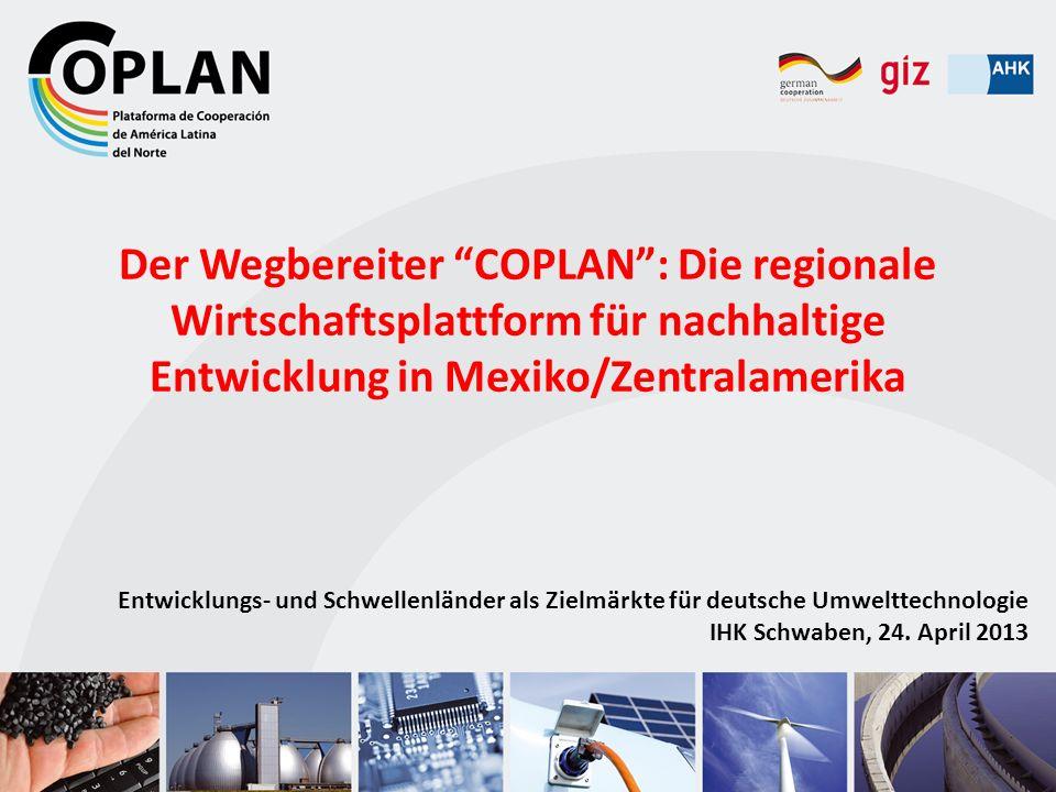 Der Wegbereiter COPLAN : Die regionale Wirtschaftsplattform für nachhaltige Entwicklung in Mexiko/Zentralamerika