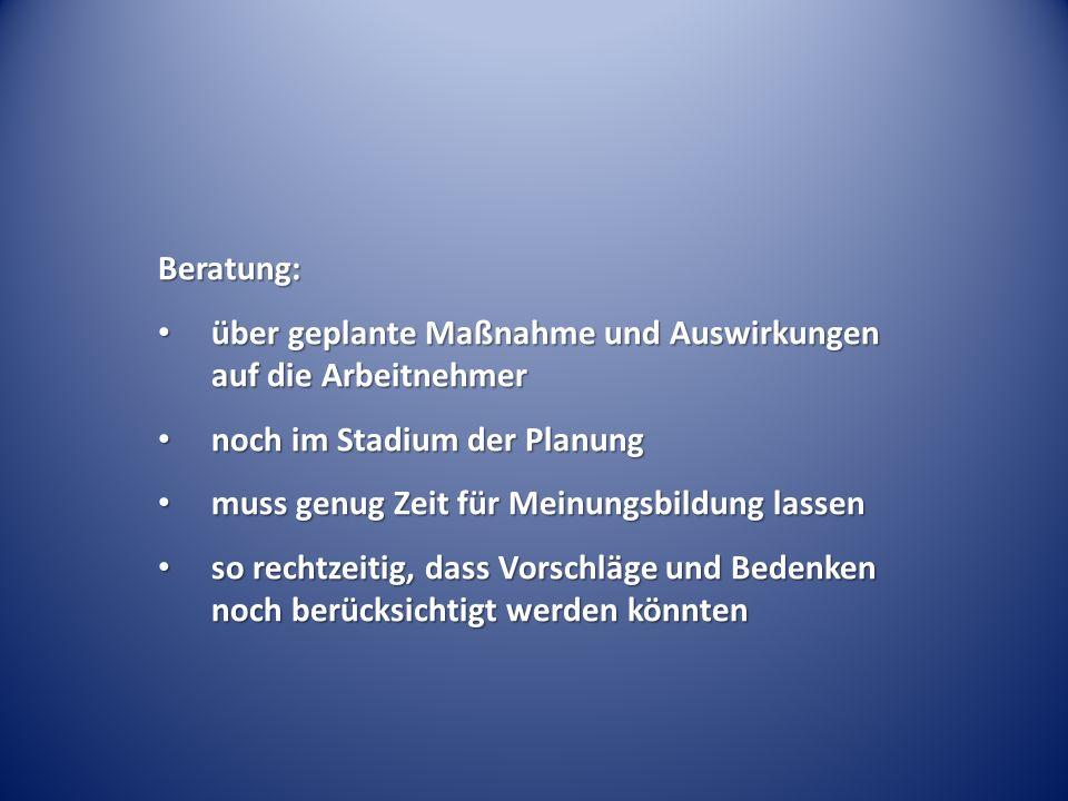 Beratung: über geplante Maßnahme und Auswirkungen auf die Arbeitnehmer. noch im Stadium der Planung.