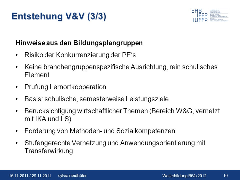 Entstehung V&V (3/3) Hinweise aus den Bildungsplangruppen